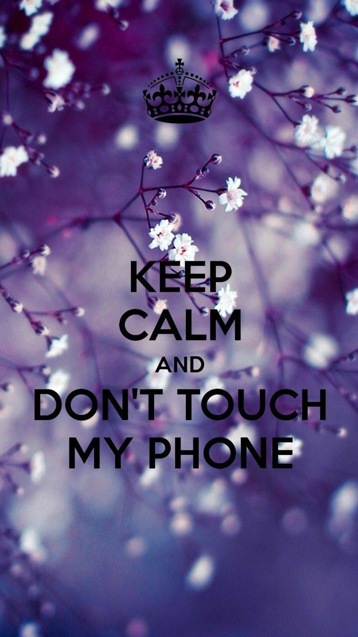 Dont Touch My Phone Wallpaper By Ruspaper A3 Free On Zedge