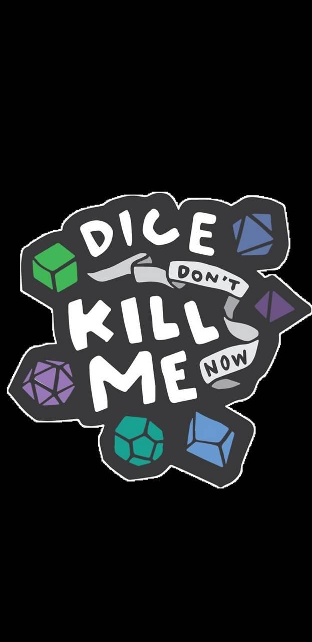 DiceDontKillMe
