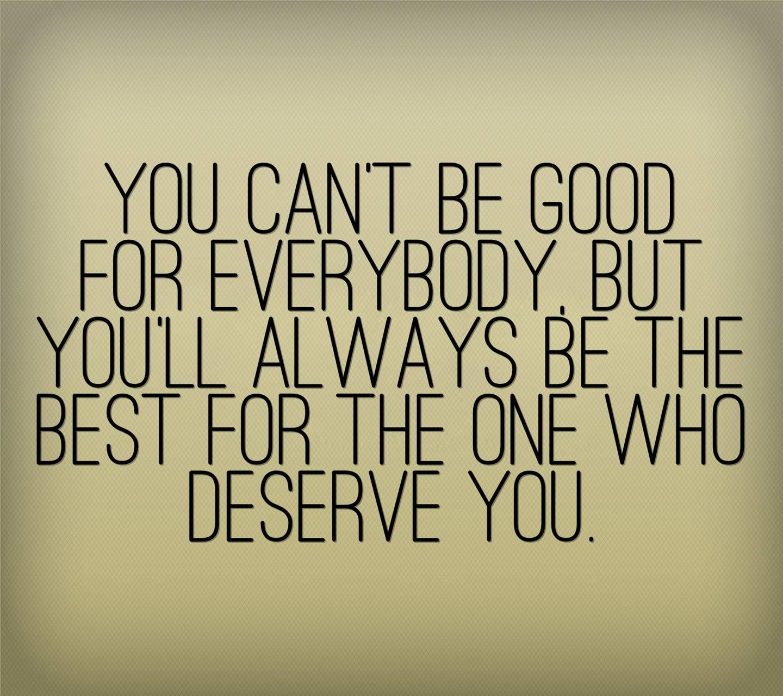 deserves you