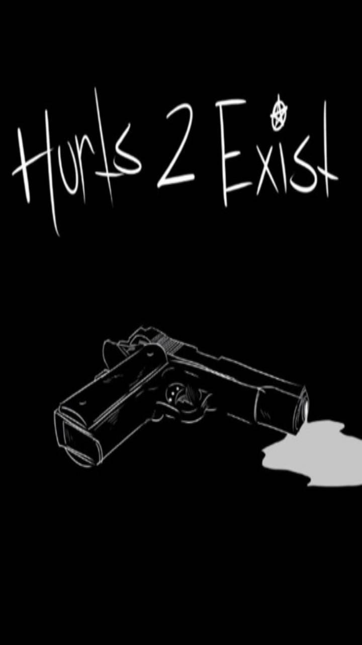 HURTS 2 EXIST