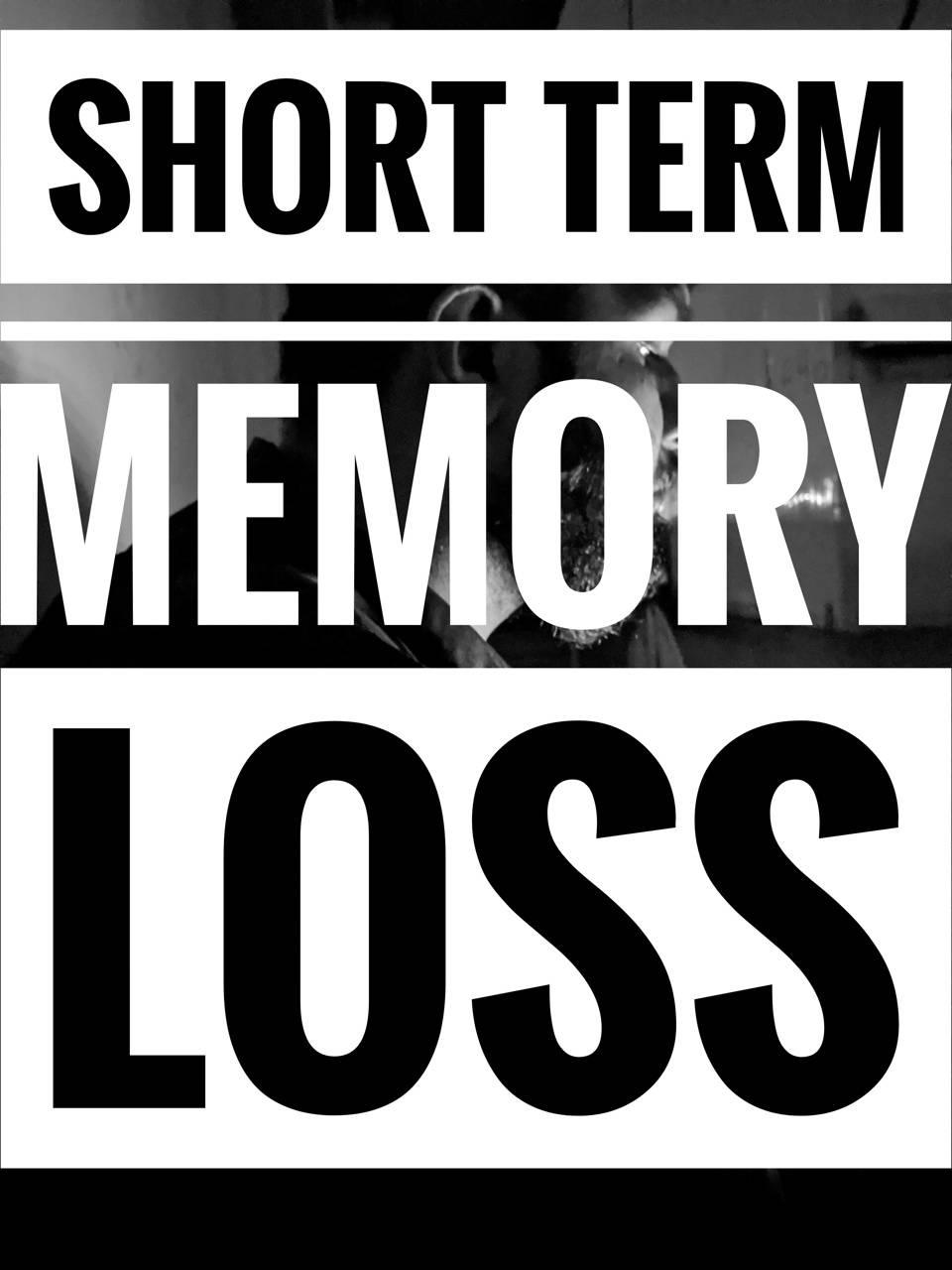 Short Memory Loss