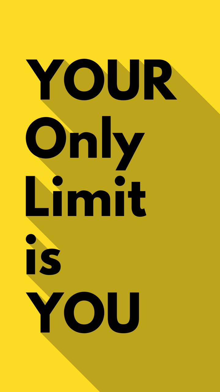 Limit is you