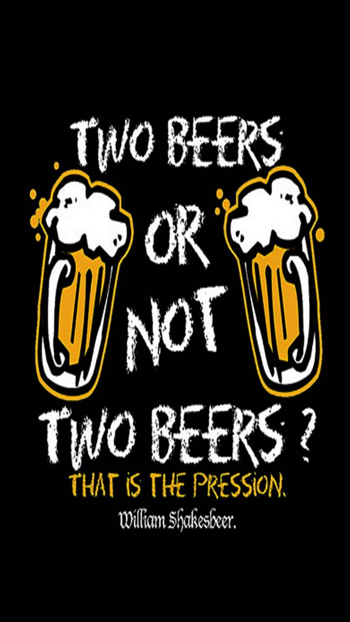 2 beers or not 2 bee