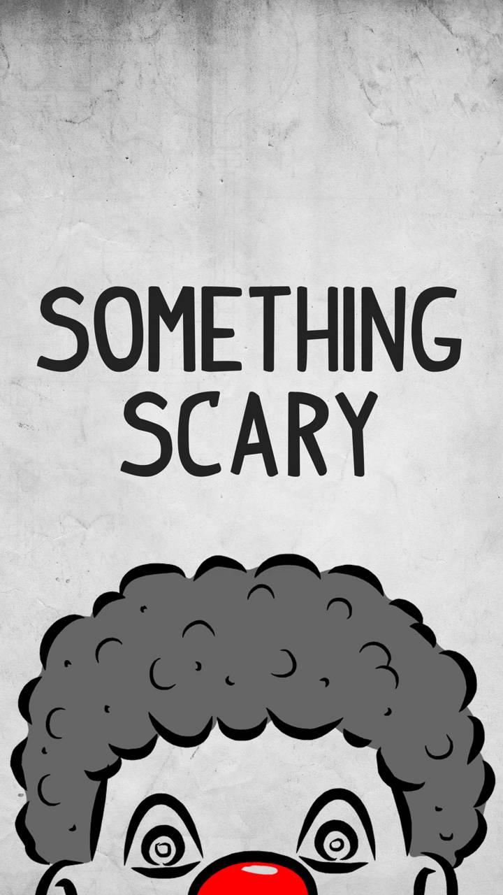 Something scary 5