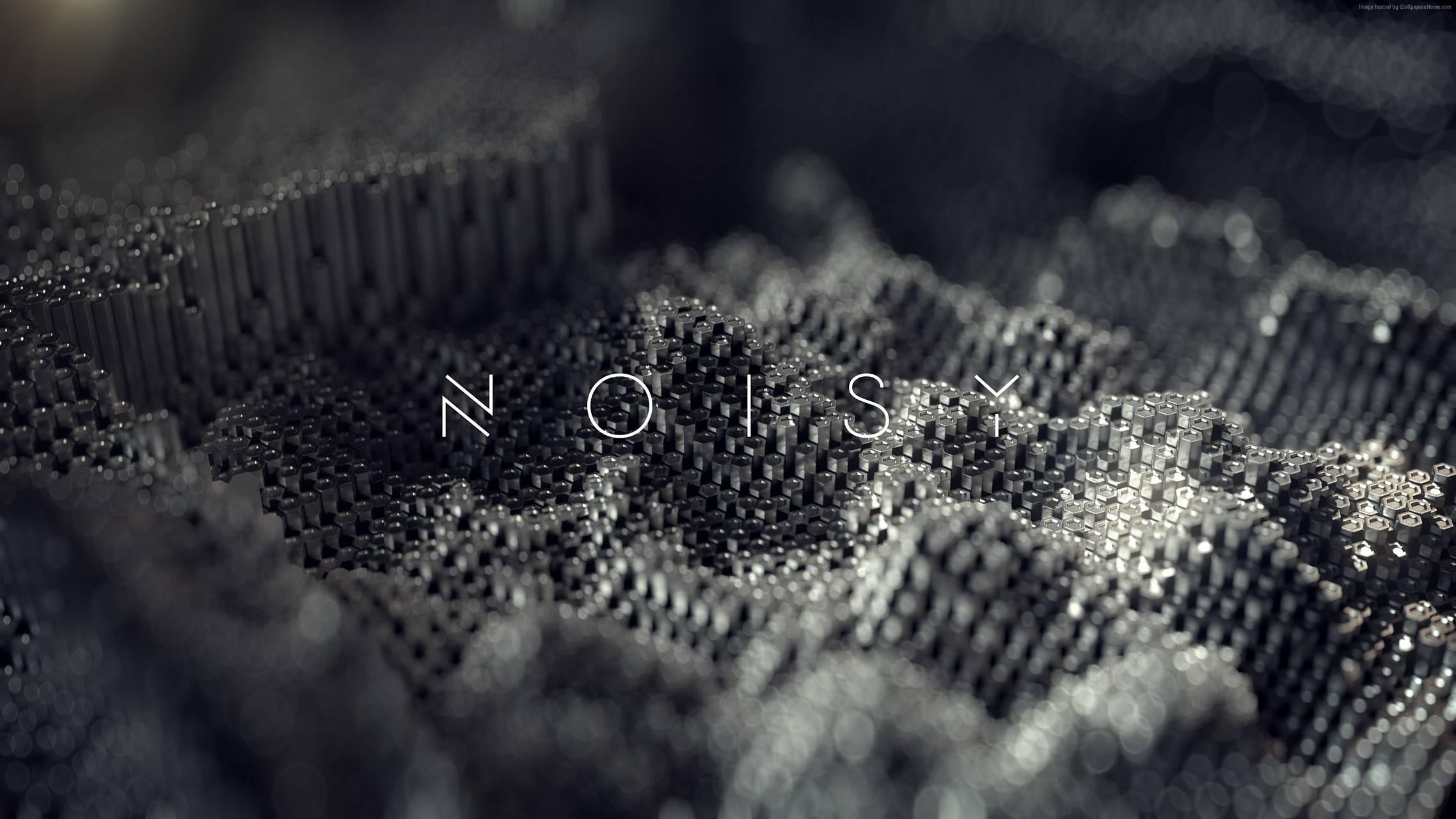 noisy