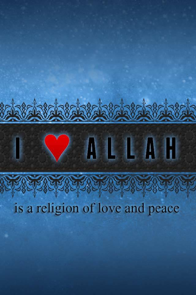 I Love Allah Wallpaper By Ncadesign F4 Free On Zedge