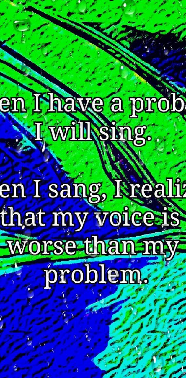 Sing loud