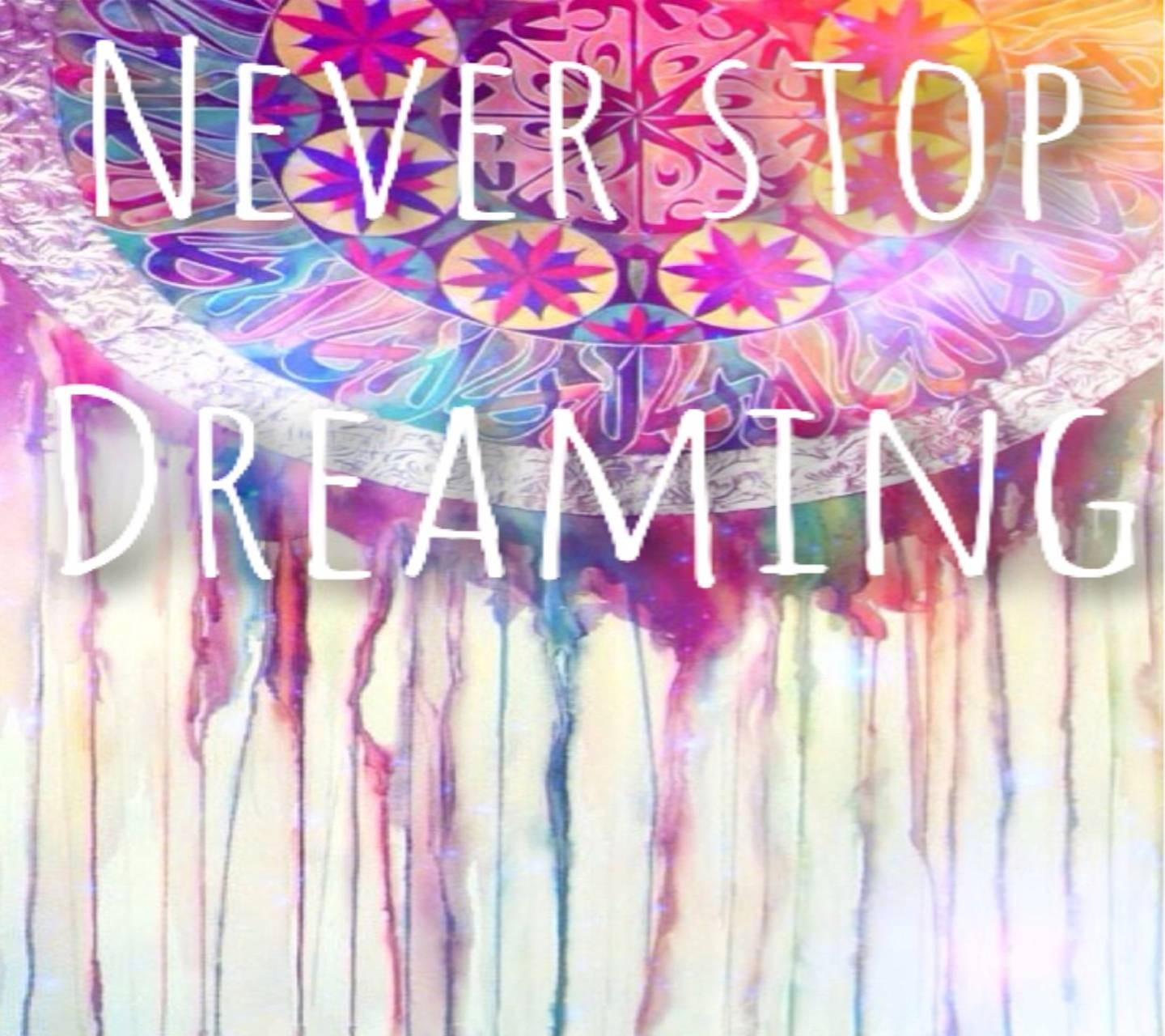 Never Stop Dreaming Wallpaper By Savanna 67 Free On Zedge