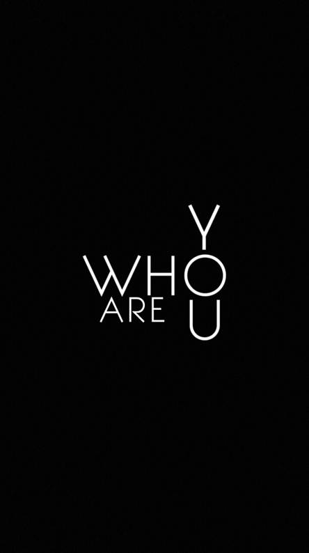 Are you who
