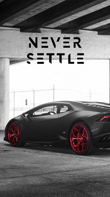 Never Settle Wallpapers Free By Zedge