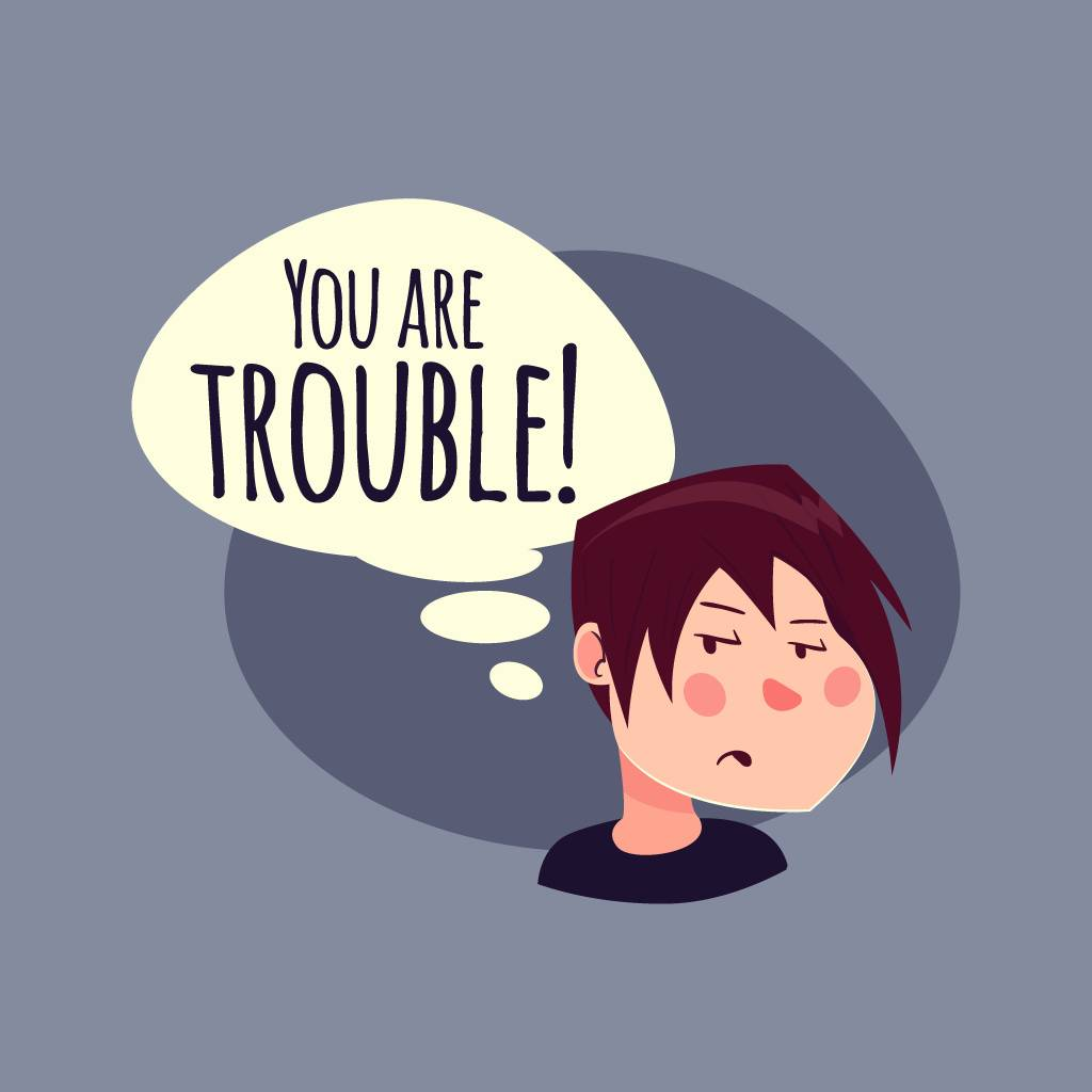 You Are Trouble