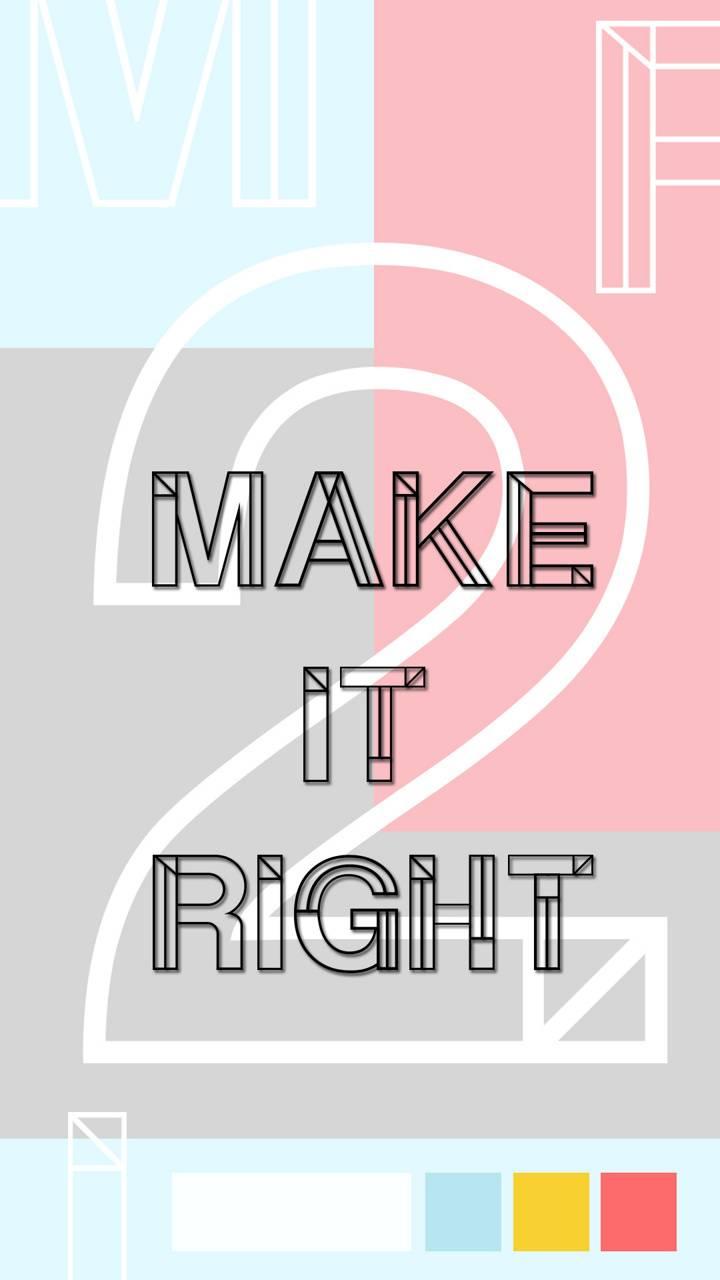 Make It Right 2