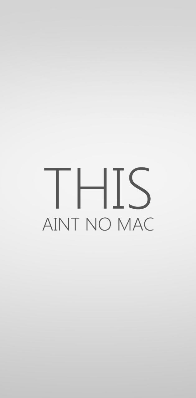 This Aint No Mac