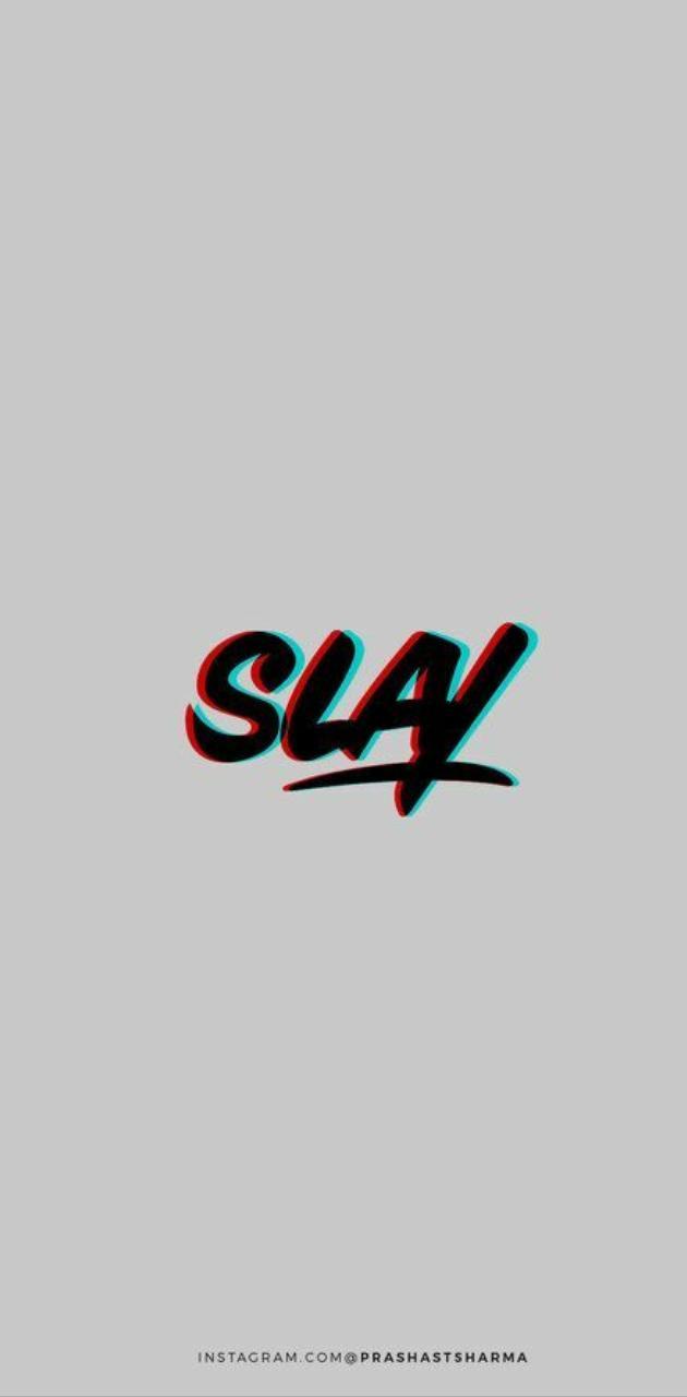 Slay girl