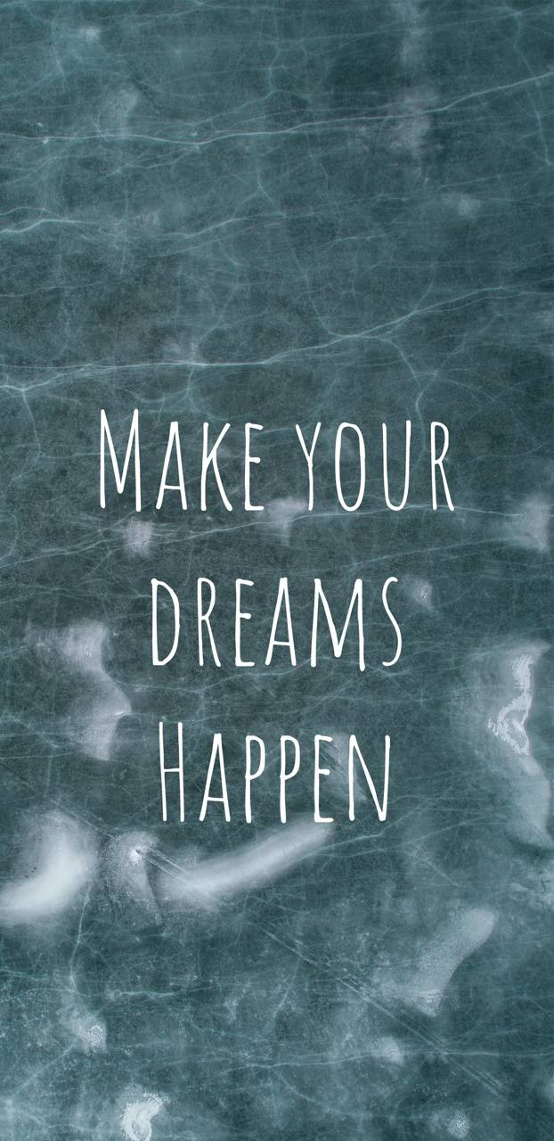 Make Your Dreams Happen