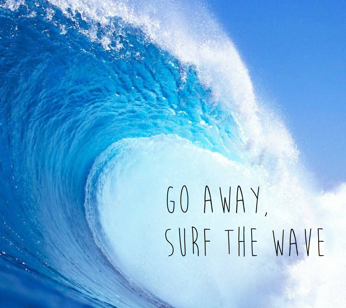 Go away surfthe wave