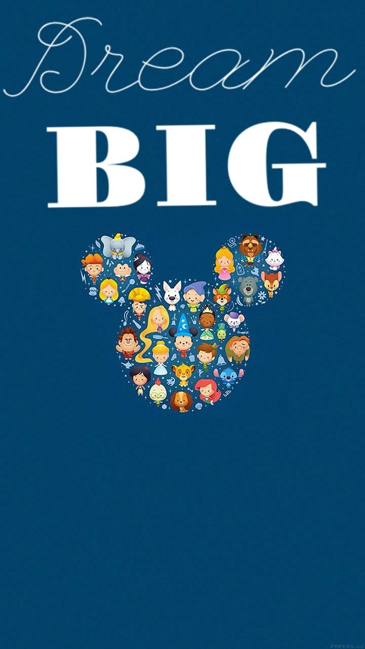Disney Dream Big Wallpaper By Wallpapers71 Ab Free On Zedge