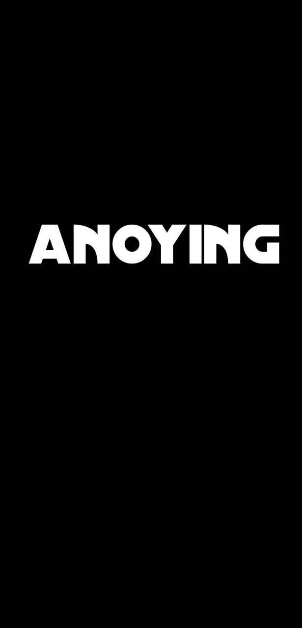 anoying