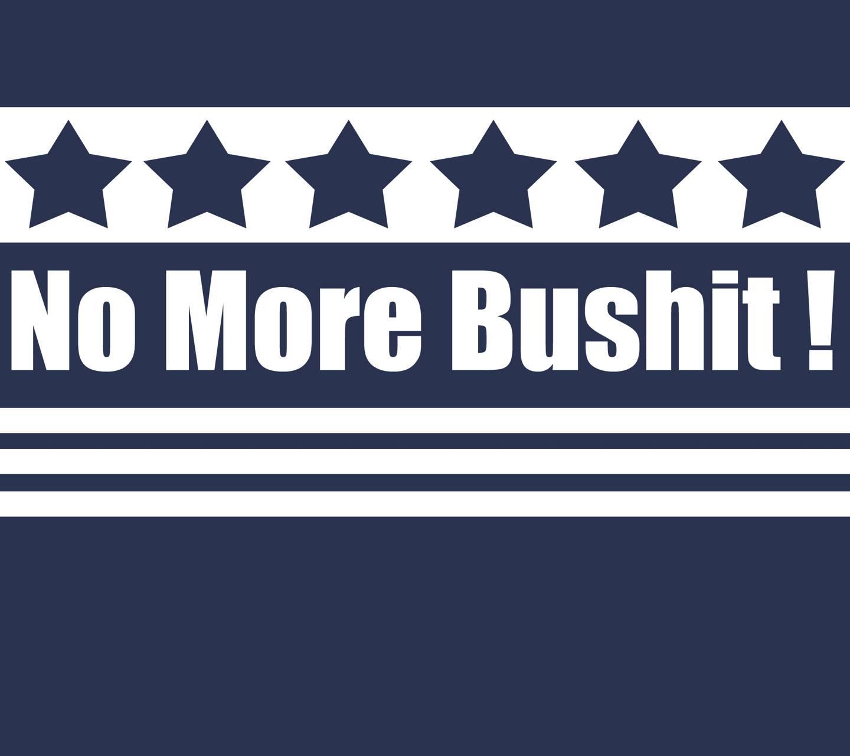 No More Bushit