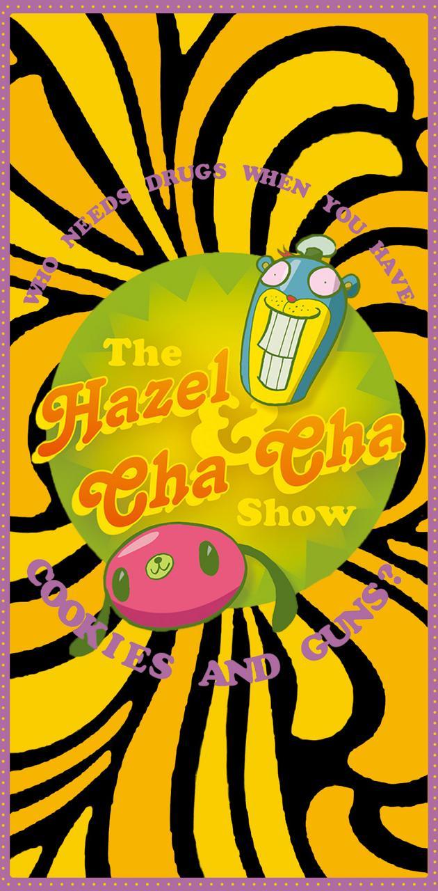 Hazel and Cha-Cha