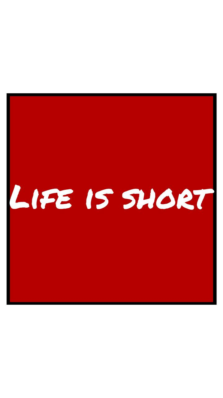 Life is short red
