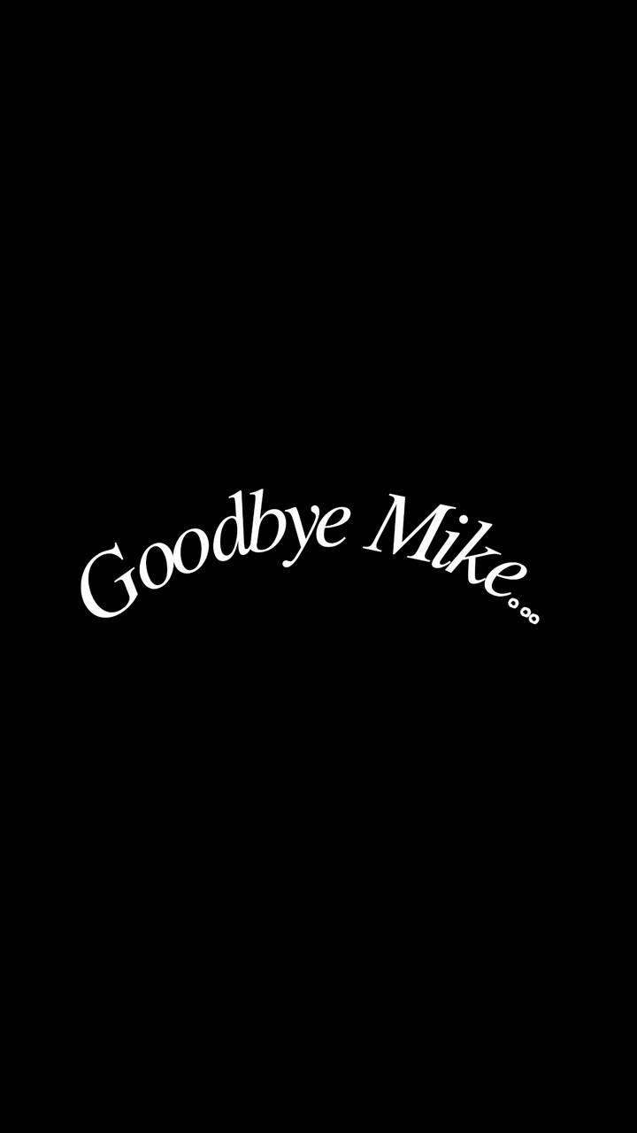 St Goodbye Mike