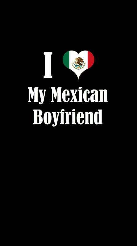 My Mexican BF