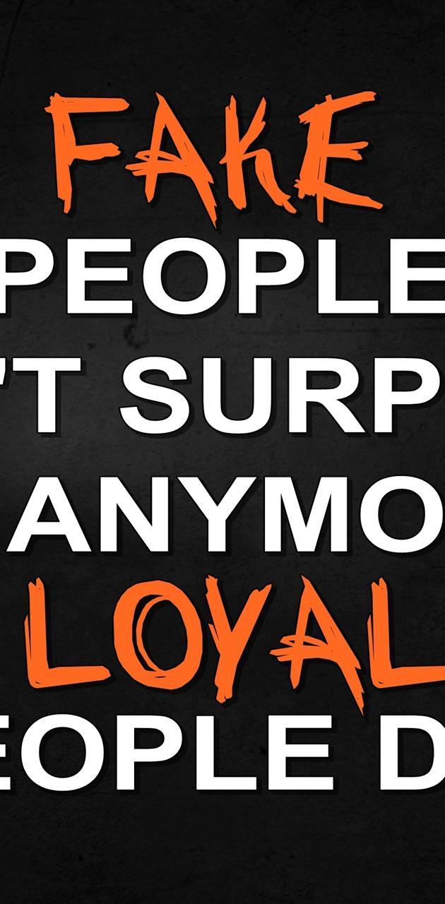 fake and loyal