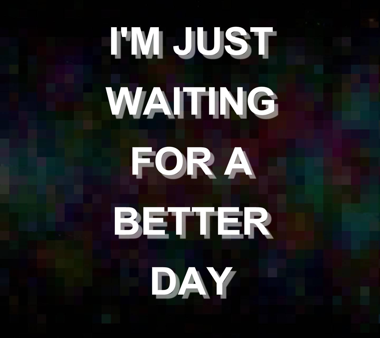 im just wait