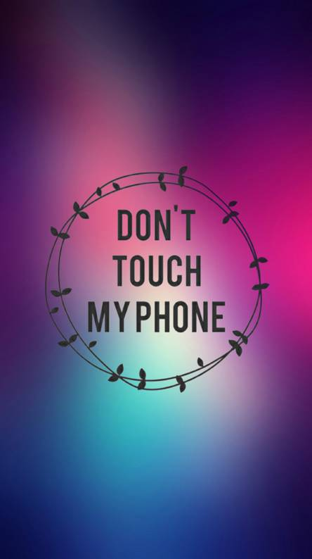 Dont T Touch Wallpapers Free By Zedge