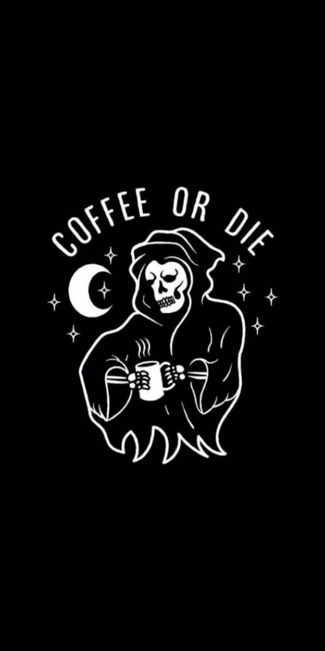 coffee or die